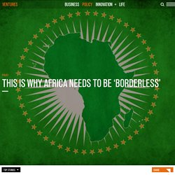 This is why Africa needs to be 'borderless'