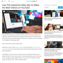 Use This Awesome Web App to Make the Best Videos on YouTube