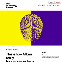 This is how AI bias really happens—and why it's so hard to fix