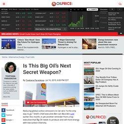 Is This Big Oil's Next Secret Weapon?