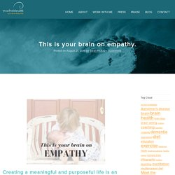 This is your brain on empathy. - Your Brain Health