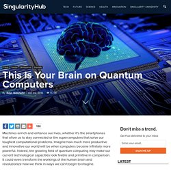 This Is Your Brain on Quantum Computers