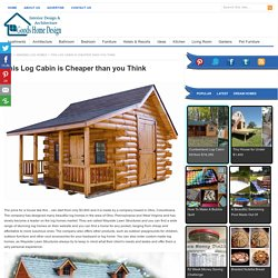 This Log Cabin is Cheaper than you Think