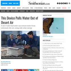 This Device Pulls Water Out of Desert Air