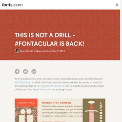 THIS IS NOT A DRILL – #FONTACULAR IS BACK! « Fonts.com Blog
