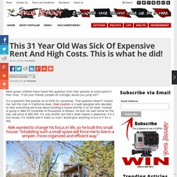 A 31 Year Old Was Sick Of Expensive Rent And High Costs.