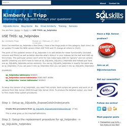 USE THIS: sp_helpindex - Kimberly L. Tripp