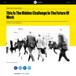 This Is The Hidden Challenge In The Future Of Work
