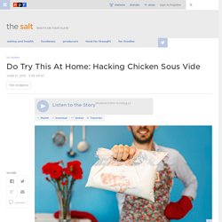 Do Try This At Home: Hacking Chicken Sous Vide