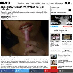 This is how to make the tampon tax look ridiculous