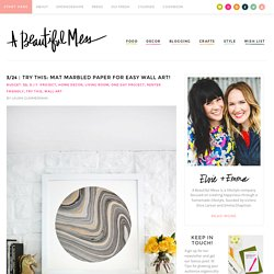 Try This: Mat Marbled Paper for Easy Wall Art! – A Beautiful Mess