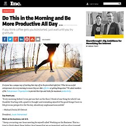 Do This in the Morning and Be More Productive All Day