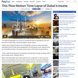 This 'Flow Motion' Time-Lapse of Dubai is Insane