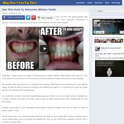 Use This Herb To Naturally Whiten Teeth