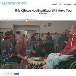 This Ojibwe Healing Ritual Will Move You