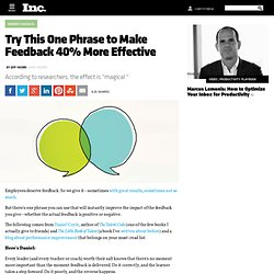Try This One Phrase to Make Feedback 40% More Effective