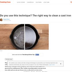 Do you use this technique? The right way to clean a cast iron