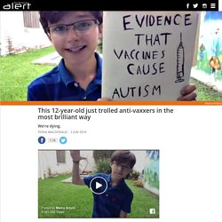 This 12-year-old just trolled anti-vaxxers in the most brilliant way
