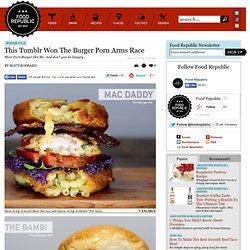 This Tumblr Won The Burger Porn Arms Race