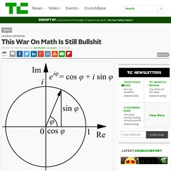 This War On Math Is Still Bullshit