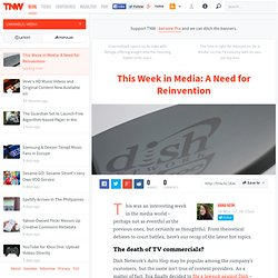 This Week in Media: A Need for Reinvention