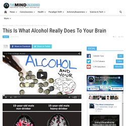 This Is What Alcohol Really Does To Your Brain