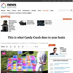This is what Candy Crush does to your brain