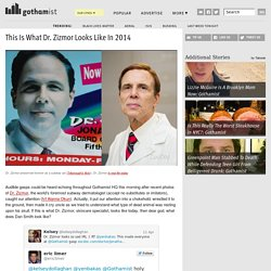 This Is What Dr. Zizmor Looks Like In 2014: Gothamist