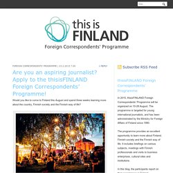 Are you an aspiring journalist? Apply to the thisisFINLAND Foreign Correspondents' Programme!