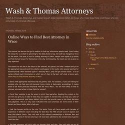 Wash & Thomas Attorneys: Online Ways to Find Best Attorney in Waco