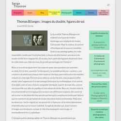 Thomas Bilanges: images du double, figures de soi