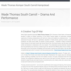 Wade Thomas South Carroll – Drama And Performance