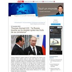 """Thomas Gomart 2/2 : """"la Russie touche sur le dossier syrien les fruits de sa constance"""""""