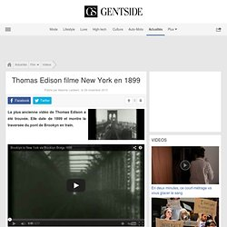 Video Thomas Edison filme New York en 1899