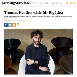 Thomas Heatherwick: Mr Big Idea