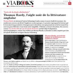 Thomas Hardy, l'aigle noir de la littérature anglaise