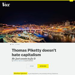 Thomas Piketty doesn't hate capitalism: He just wants to fix it