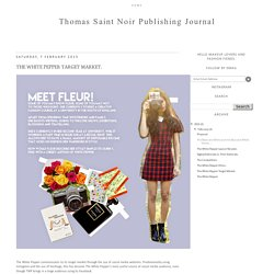 Thomas Saint Noir Publishing Journal: The White Pepper Target Market.