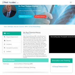 Dr. Paul Thomas Khoury , Radiologist in Purchase, New york, 10577