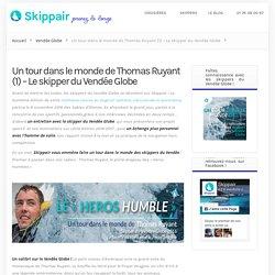 Thomas Ruyant, un skipper engagé sur le Vendée Globe