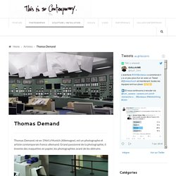 Thomas Demand – thisissocontemporary.fr