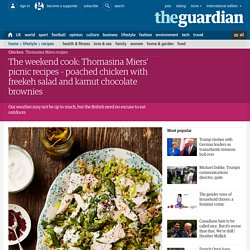 The weekend cook: Thomasina Miers' picnic recipes – poached chicken with freekeh salad and kamut chocolate brownies