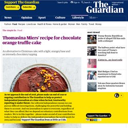 Thomasina Miers' recipe for chocolate orange truffle cake