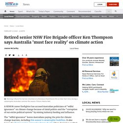Retired senior NSW Fire Brigade officer Ken Thompson says Australia 'must face reality' on climate action