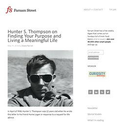 Hunter S. Thompson on Finding Your Purpose and Living a Meaningful Life