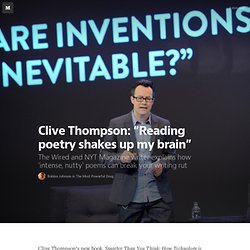 """Clive Thompson: """"Reading poetry shakes up my brain"""" — The Most Powerful Drug"""