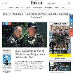 """Danièle Thompson : """"La Grande Vadrouille a anobli la comédie française"""""""