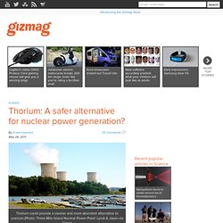 Thorium: A safer alternative for nuclear power generation?