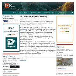 A Thorium 'Battery' Startup