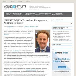 [INTERVIEW] Kris Thorkelson, Entrepreneur And Business Leader